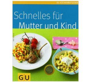 Kochbuch: Schnelles für Mutter und Kind  kaufen