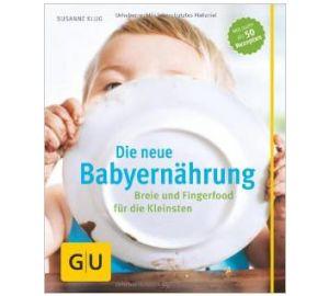 Die neue Babyernährung: Breie und Fingerfood für die Kleinsten  kaufen